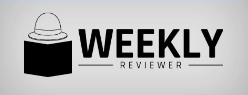 Weekly Reviewer: Breaking News Updates & More!
